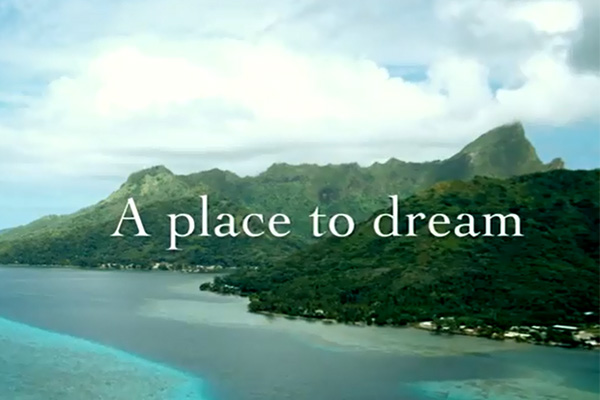 Tahiti is a place to dream.