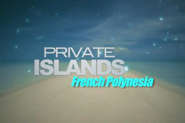Private Islands: French Polynesia